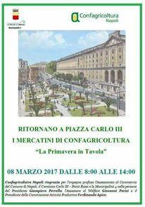 """8 Marzo 2017 a Piazza Carlo III i Mercatini di Confagricoltura Napoli con """"La primavera in tavola"""""""